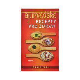 Ájurvédské recepty pro zdraví (MUDr. David Frej)